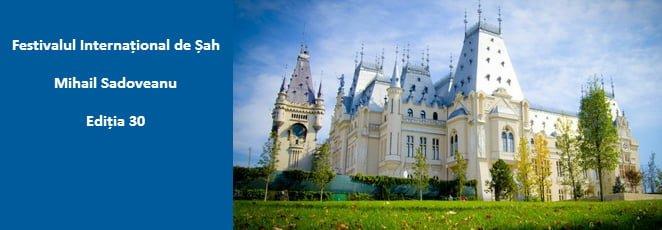 Festivalul International de Sah Mihail Sadoveanu — Editia 30