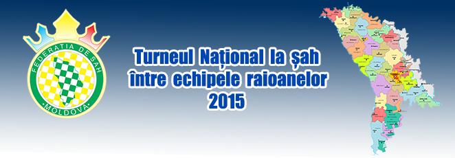 Turneul Național la șah între echipele raioanelor 2015